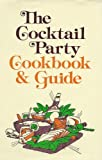 Cocktail Party Cookbook and Guide, Indiana University School of Medicine, 0253112354