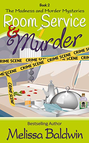 Room Service and Murder: A Cozy Mystery (Madness and Murder Series Book 2) by [Baldwin, Melissa]