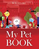 My Pet Book, Bob Staake, 0375971955