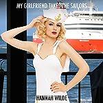 My Girlfriend Takes the Sailors | Hannah Wilde