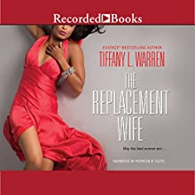 The Replacement Wife Audiobook by Tiffany L. Warren Narrated by Patricia R. Floyd