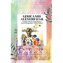 Africanos além do mar (Portuguese Edition)