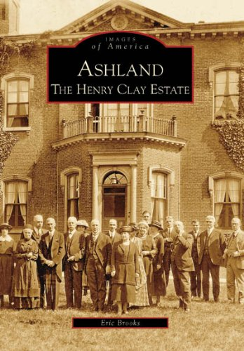 Ashland: The Henry Clay Estate (Images of America)