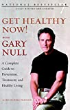 img - for Get Healthy Now!: A Complete Guide to Prevention, Treatment, and Healthy Living book / textbook / text book