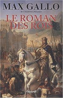 Le roman des rois : les grands capétiens, Gallo, Max
