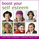 Boost Your Self Esteem: Boost Your Self-Esteem for 10-15 Year Olds | Lynda Hudson