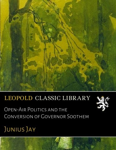 Download Open-Air Politics and the Conversion of Governor Soothem ebook