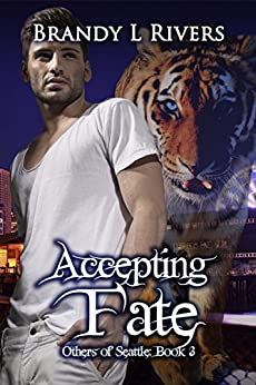 Accepting Fate (Others of Seattle Book 3) by [Rivers, Brandy L]