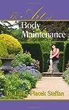 The Art of Body Maintenance, Laura Placek Steffan, 1936198754