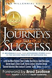 Journeys To Success: 21 Millennials Share Their Astounding Stories Based On The Success Principles Of Napoleon Hill (Volume 4)