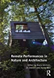 img - for Remote Performances in Nature and Architecture by Bruce Gilchrist (2015-10-05) book / textbook / text book