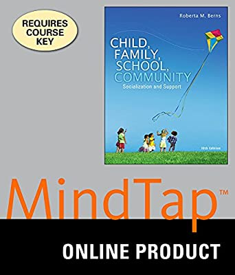 MindTap Education for Berns' Child, Family, School, Community: Socialization and Support, 10th Edition