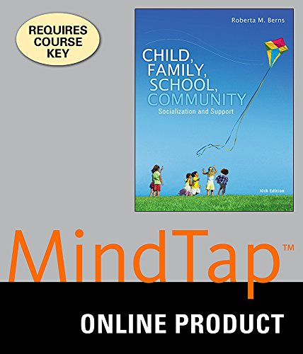 mindtap-education-for-berns-child-family-school-community-socialization-and-support-10th-edition