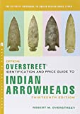 img - for The Official Overstreet Identification and Price Guide to Indian Arrowheads, 13th Edition (Official Overstreet Indian Arrowhead Identification and Price Guide) book / textbook / text book