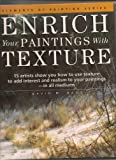 Enrich Your Paintings with Texture, David M. Band, 0891345159