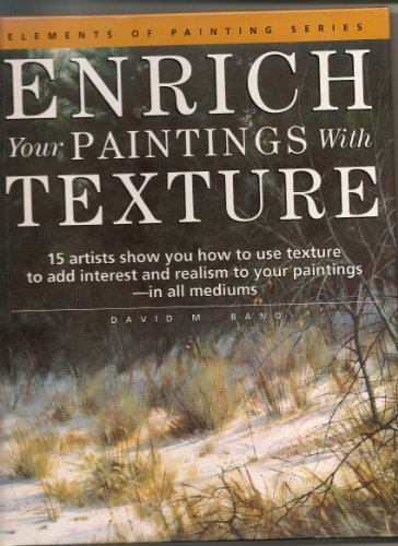 Enrich Your Paintings With Texture (Elements of Painting)
