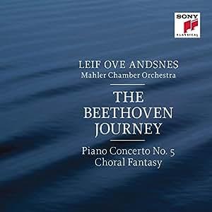 Beethoven Journey: Piano Concerto No. 5 / Choral Fantasy