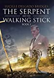 THE SERPENT AND THE WALKING STICK: