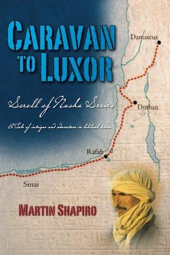 Caravan to Luxor: Scroll of Naska Series ()