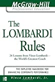 The Lombardi Rules: 26 Lessons from Vince Lombardi--The World's Greatest Coach (McGraw-Hill Professional Education Series)