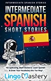 amazon spanish - Intermediate Spanish Short Stories: 10 Captivating Short Stories to Learn Spanish & Grow Your Vocabulary the Fun Way! (Intermediate Spanish Stories)