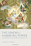 "William D. Godsey, ""The Sinews of Habsburg Power: Lower Austria in a Fiscal-Military State, 1650-1820"" (Oxford UP, 2018)"