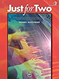Just for Two, Bk 2: A Collection of 8 Piano Duets in a Variety of Styles and Moods Specially Written to Inspire, Motivate, and Entertain