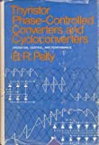 Thyristor Phase Controlled Converters and Cycloconverters, Pelly, B. R., 0471677906