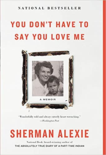 Book You Don't Have to Say You Love Me: A Memoir
