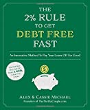 img - for The 2% Rule to Get Debt Free Fast: An Innovative Method To Pay Your Loans Off For Good book / textbook / text book