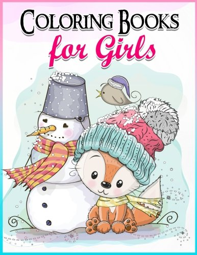 Coloring Books For Girls: Gorgeous Coloring Book For Girls: The Really Best Relaxing Colouring Book For Girls 2017 (Cute, Animal, Penguin, Panda, Dog, ... Kids Coloring Books Ages 2-4, 4-8, 9-12)