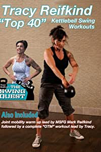 """Tracy Reifkind's """"Top 40"""" Kettlebell Swing Workouts"""