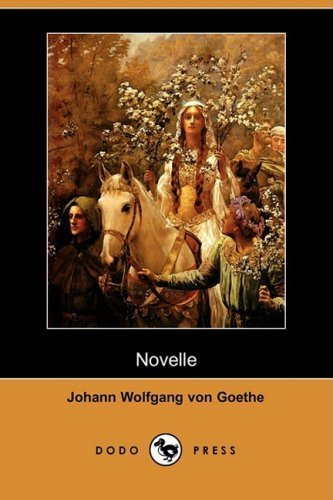 Novelle (Dodo Press) by Goethe, Johann Wolfgang von published by Dodo Press (2008) [Paperback] ebook