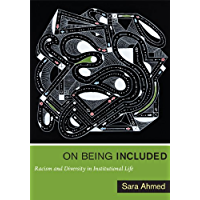 On Being Included: Racism and Diversity in Institutional Life (English Edition)