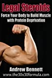 Legal Steroids: Force Your Body to Build Muscle with Protein Deprivation