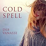 Cold Spell | Deb Vanasse