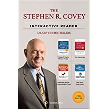 The Stephen R. Covey Interactive Reader - 4 Books in 1: The 7 Habits of Highly Effective People, First Things First, and the Best of the Most Renowned Leadership Teacher of our Time
