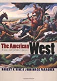 img - for The American West: A New Interpretive History (The Lamar Series in Western History) book / textbook / text book