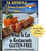 What To Eat in Restaurants Gluten Free PHOENIX / SCOTTSDALE ARIZONA EDITION (What to Eat Gluten Free Book 2)