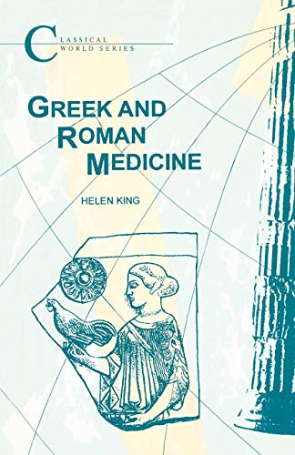 Greek and Roman Medicine (Classical World Series)