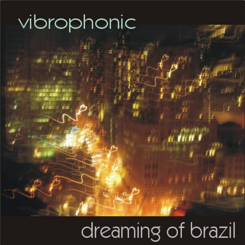 dreaming of brazil reprise by vibrophonic on amazon music amazon com
