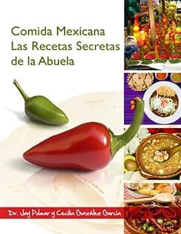 Comida Mexicana - Las Recetas Secretas de la Abuela (Spanish Edition) by [Gonzalez