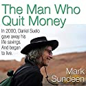 The Man Who Quit Money Audiobook by Mark Sundeen Narrated by Grover Gardner