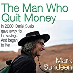 The Man Who Quit Money | Mark Sundeen