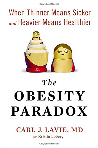 Pdf Health The Obesity Paradox: When Thinner Means Sicker and Heavier Means Healthier