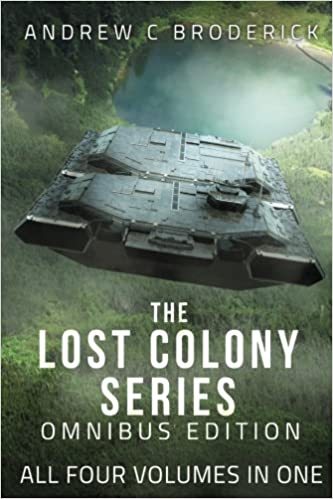 The Lost Colony Series: Omnibus Edition: Andrew C. Broderick