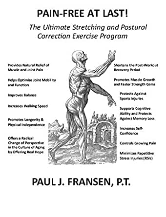 Pain-Free At Last!: The Ultimate Stretching and Postural
