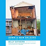 Down in New Orleans: Reflections from a Drowned City | Billy Sothern