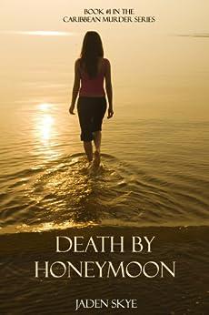 Death by Honeymoon (Caribbean Murder Series, Book 1) by [Skye, Jaden]