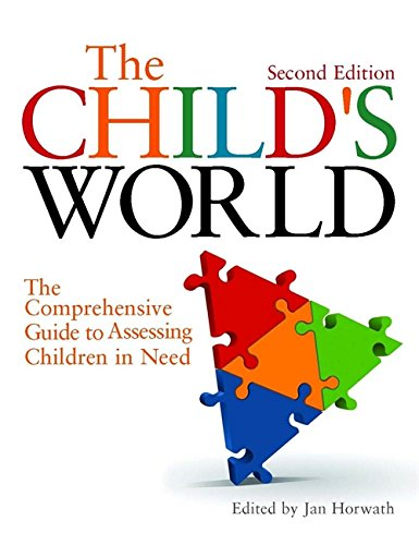 Book cover from The Childs World: The Comprehensive Guide to Assessing Children in Need Second Edition